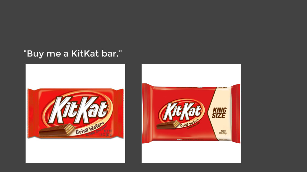 """Buy me a KitKat bar."""