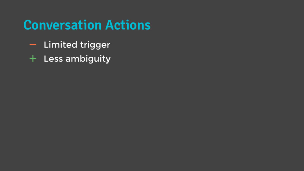 "Conversation Actions "" Less ambiguity # Limited..."