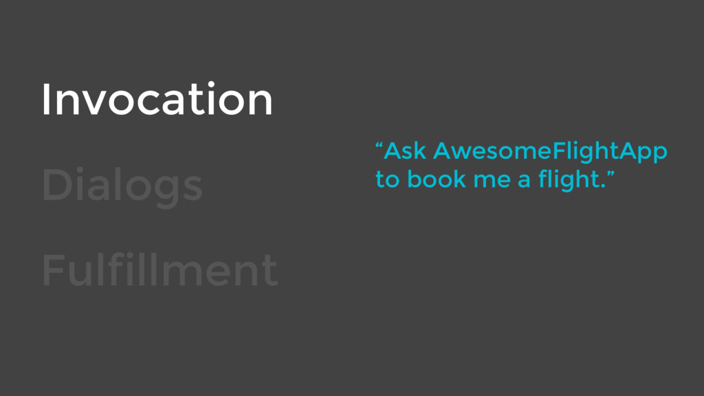 "Invocation Dialogs Fulfillment ""Ask AwesomeFlig..."