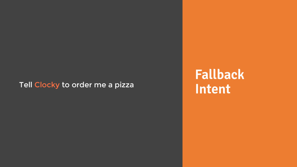 Fallback Intent Tell Clocky to order me a pizza