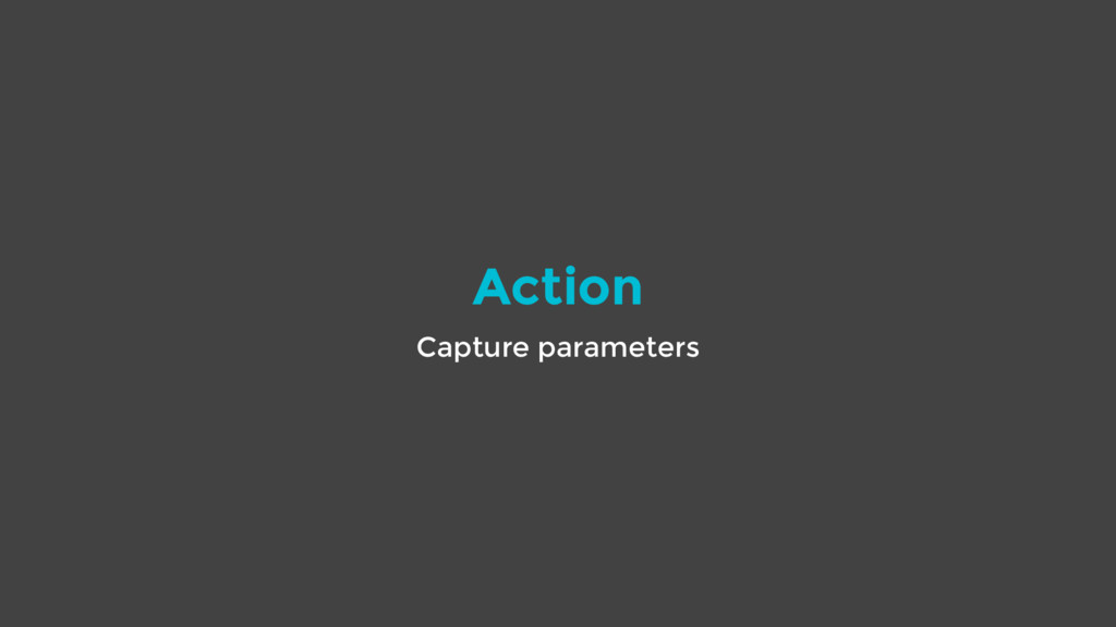 Action Capture parameters
