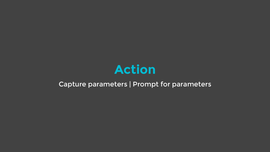 Action Capture parameters | Prompt for paramete...