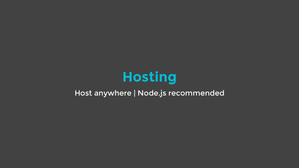 Hosting Host anywhere | Node.js recommended