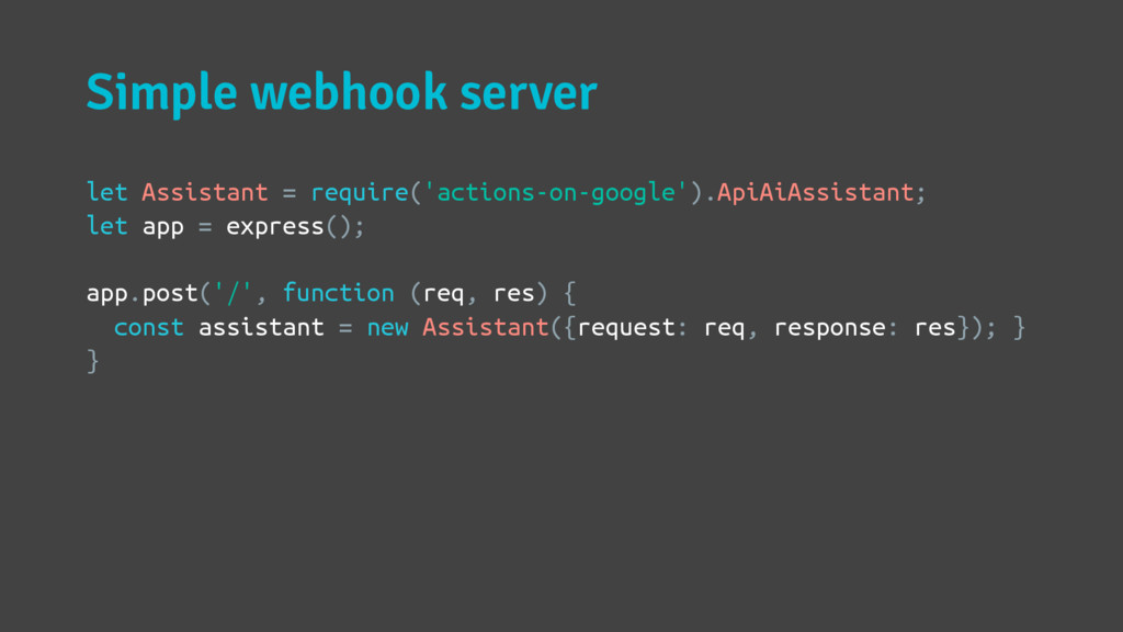 Simple webhook server let Assistant = require('...