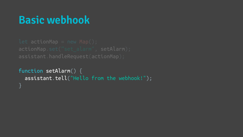Basic webhook let actionMap = new Map(); action...