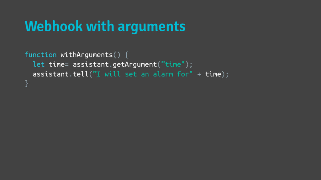 Webhook with arguments function withArguments()...