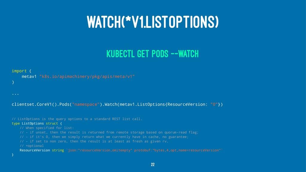 WATCH(*V1.LISTOPTIONS) kubectl get pods --watch...