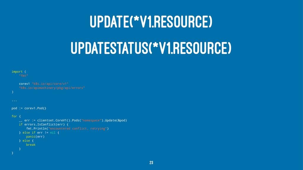 UPDATE(*V1.RESOURCE) UPDATESTATUS(*V1.RESOURCE)...