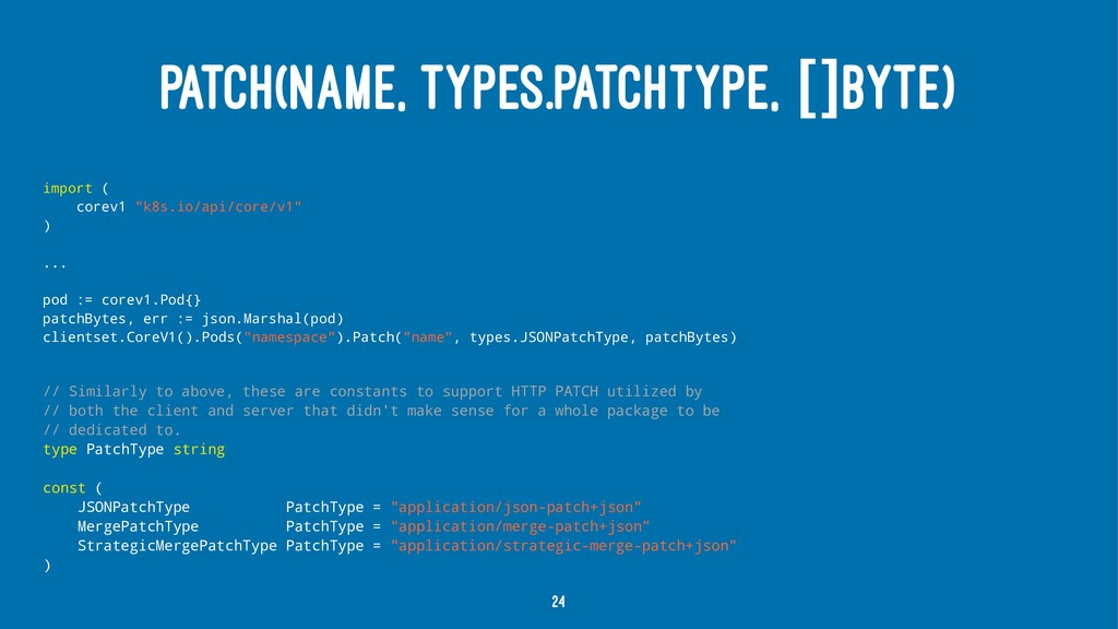 PATCH(NAME, TYPES.PATCHTYPE, []BYTE) import ( c...
