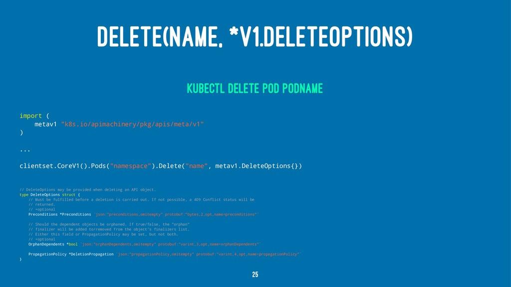 DELETE(NAME, *V1.DELETEOPTIONS) kubectl delete ...