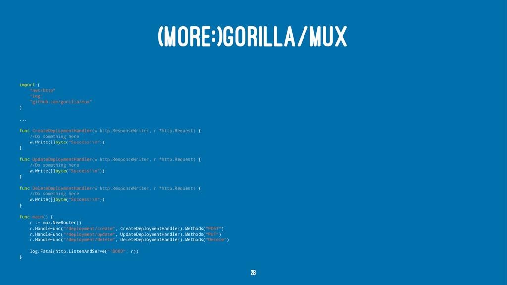 """(MORE:)GORILLA/MUX import ( """"net/http"""" """"log"""" """"g..."""