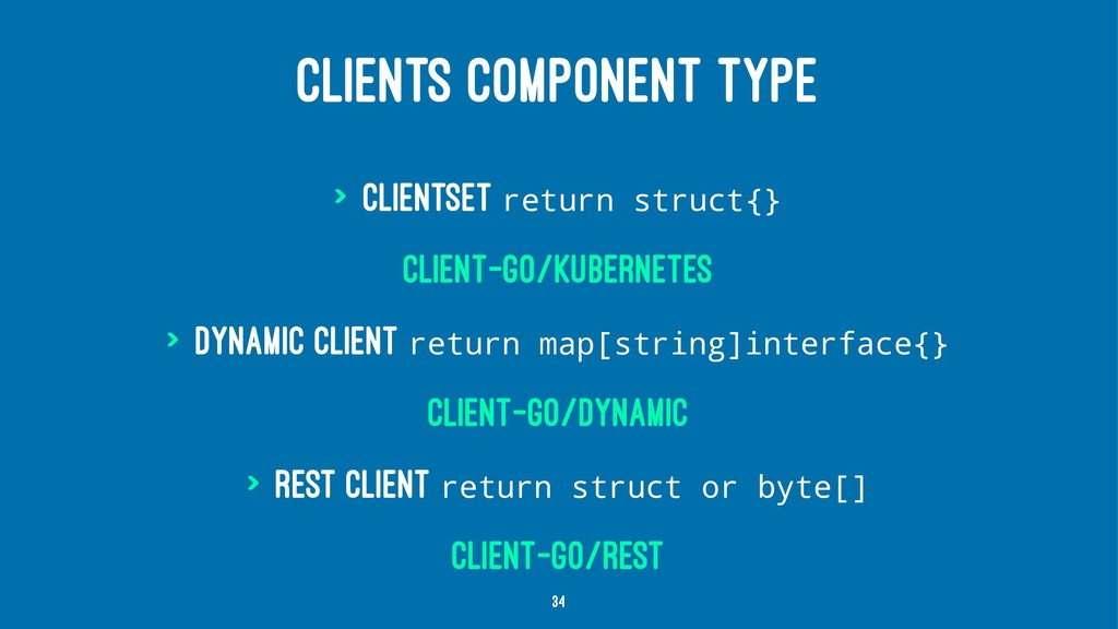CLIENTS COMPONENT TYPE > Clientset return struc...