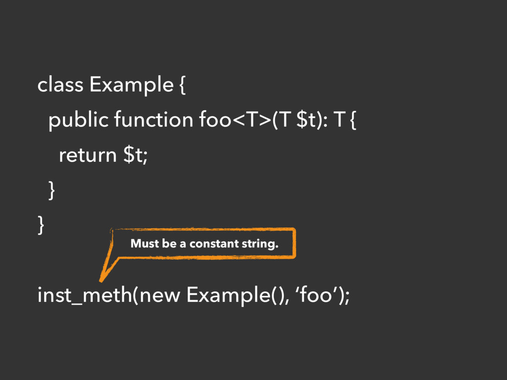 class Example { public function foo<T>(T $t): T...