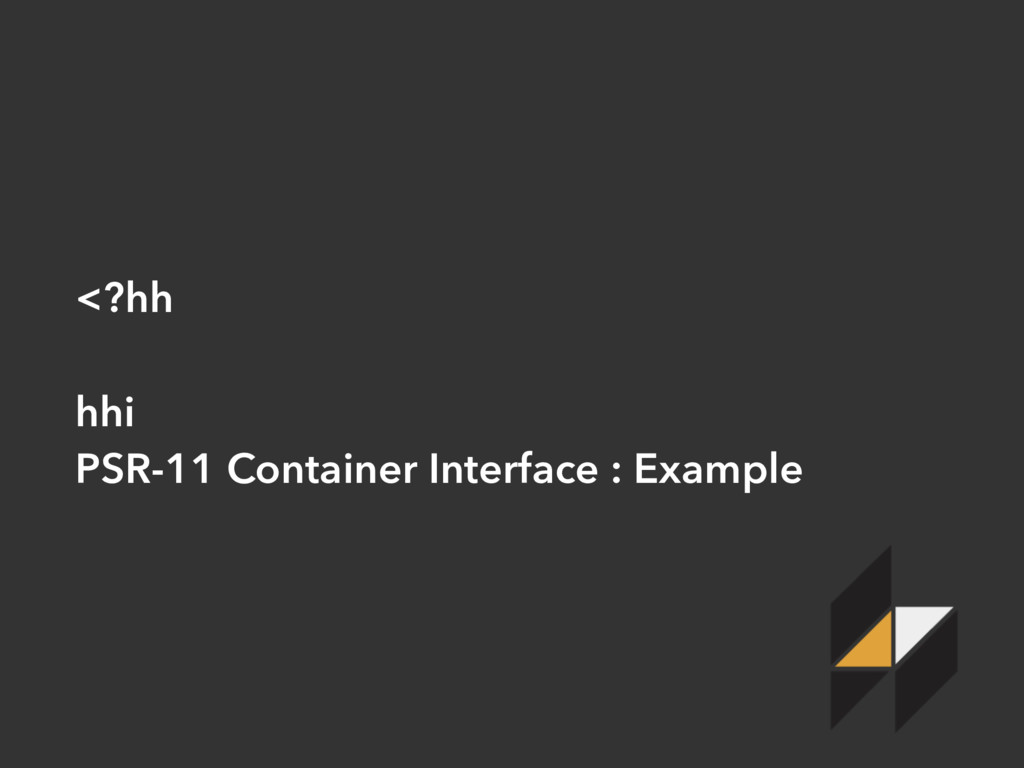 <?hh hhi PSR-11 Container Interface : Example