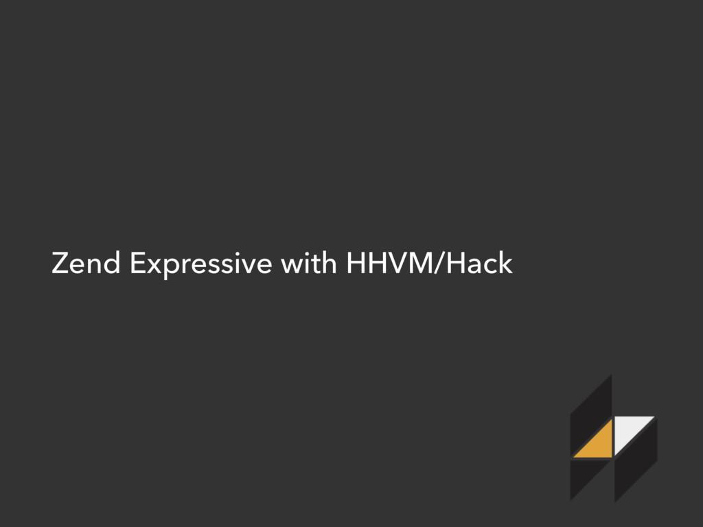 Zend Expressive with HHVM/Hack