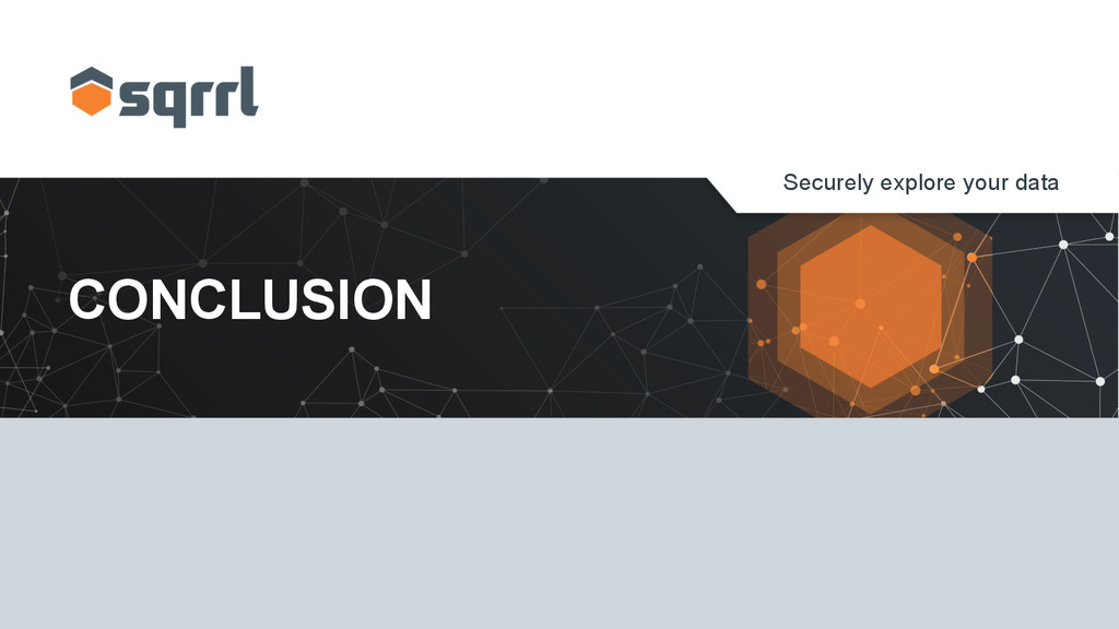 Securely explore your data CONCLUSION