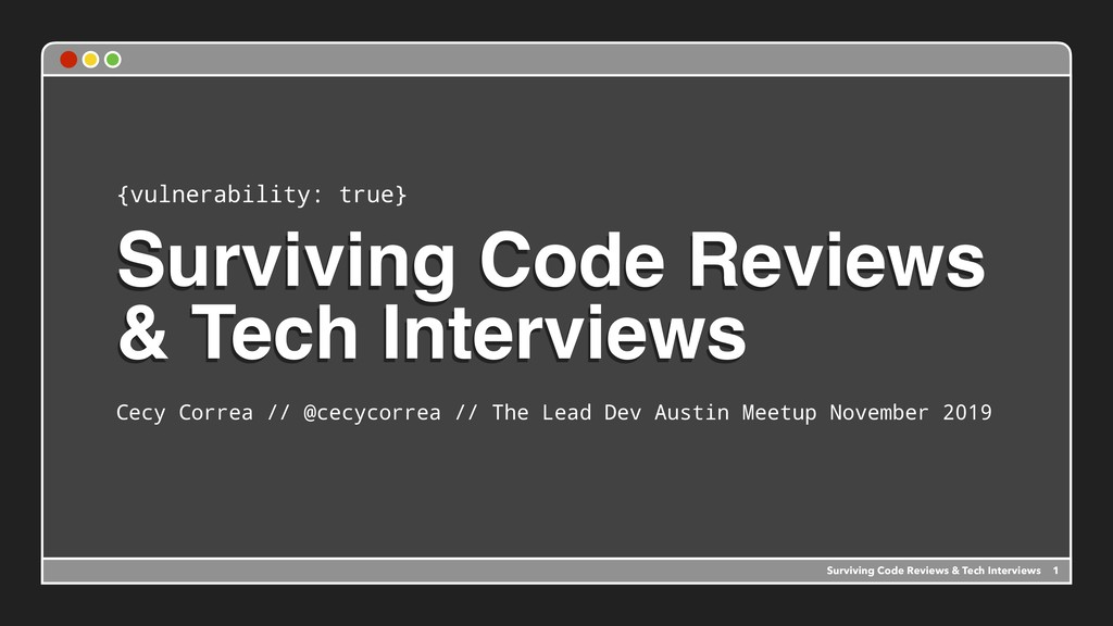 Surviving Code Reviews & Tech Interviews Cecy C...