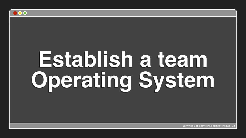 Establish a team Operating System Surviving Cod...