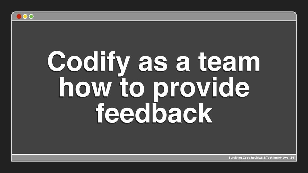 Codify as a team how to provide feedback Surviv...