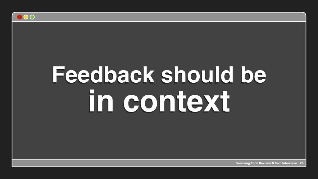 Feedback should be in context Surviving Code Re...