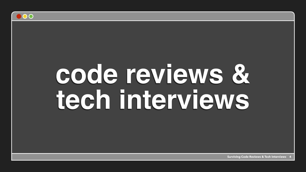code reviews & tech interviews Surviving Code R...