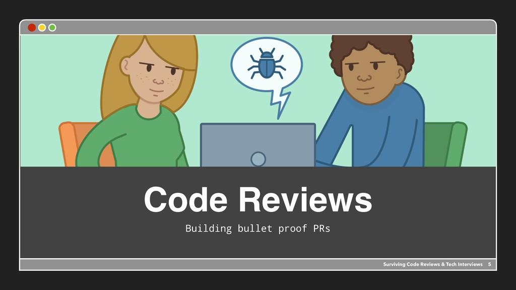 Code Reviews Building bullet proof PRs 5 Surviv...