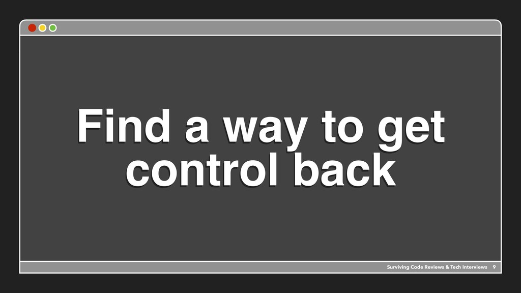 Find a way to get control back 9 Surviving Code...