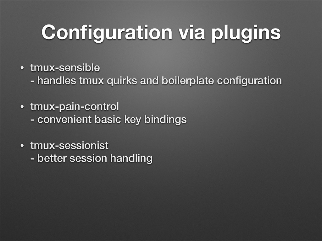Configuration via plugins • tmux-sensible - han...