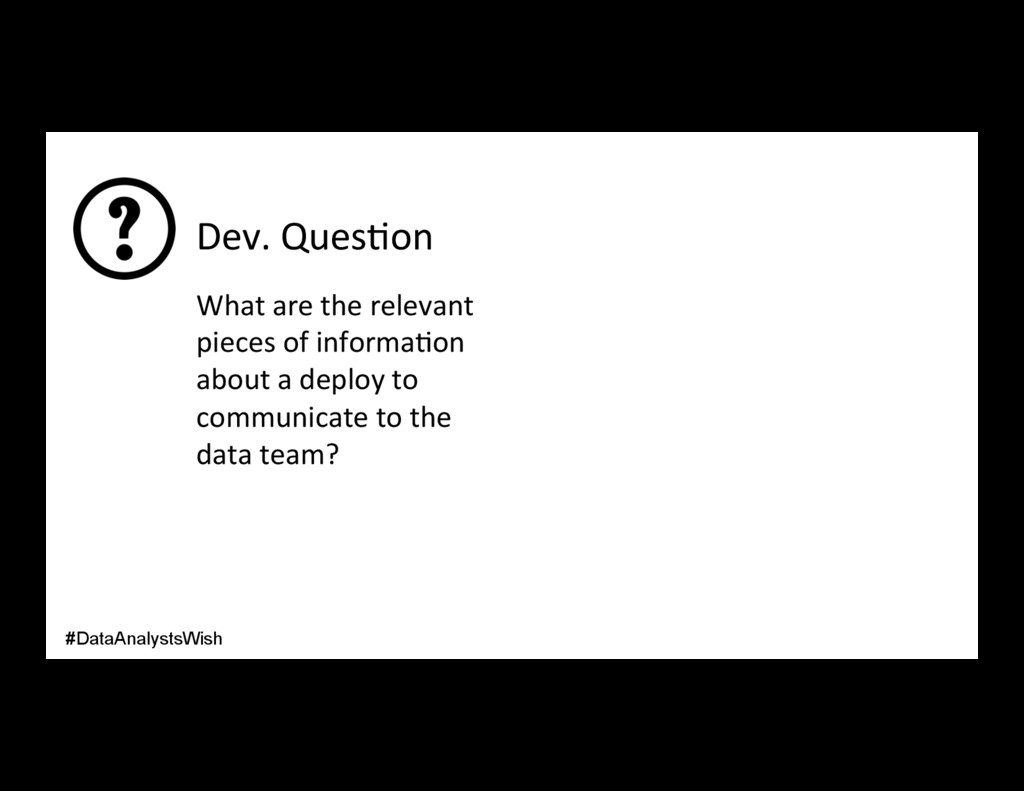 Dev. Ques/on What are the relevant pieces of in...