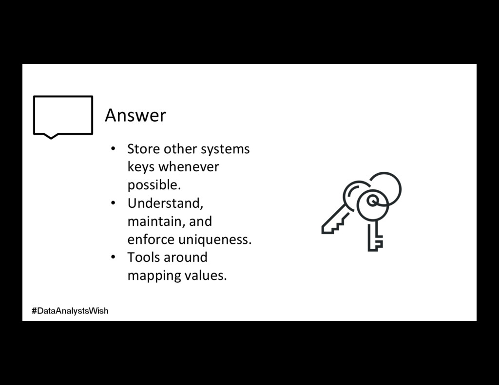 Answer • Store other systems keys whenever pos...