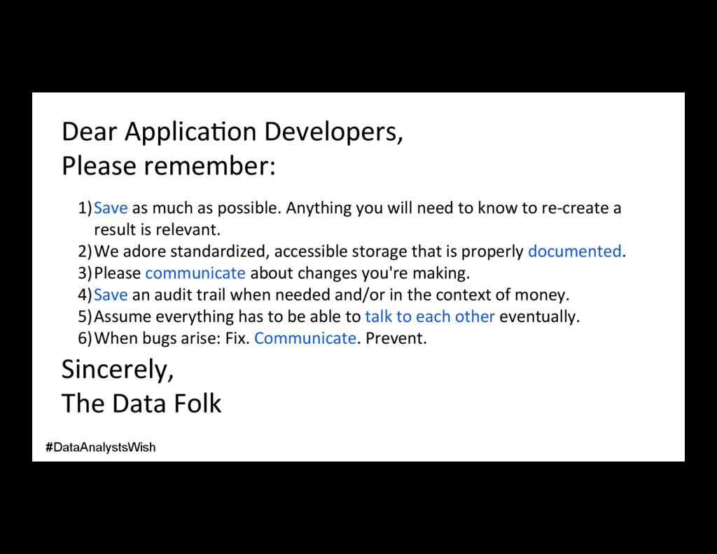 Dear Applica/on Developers, Please remember: 1)...