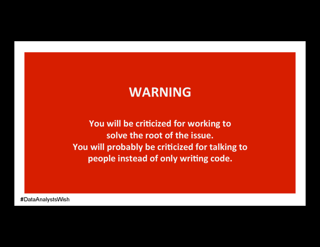 WARNING You will be cri2cized for working to so...