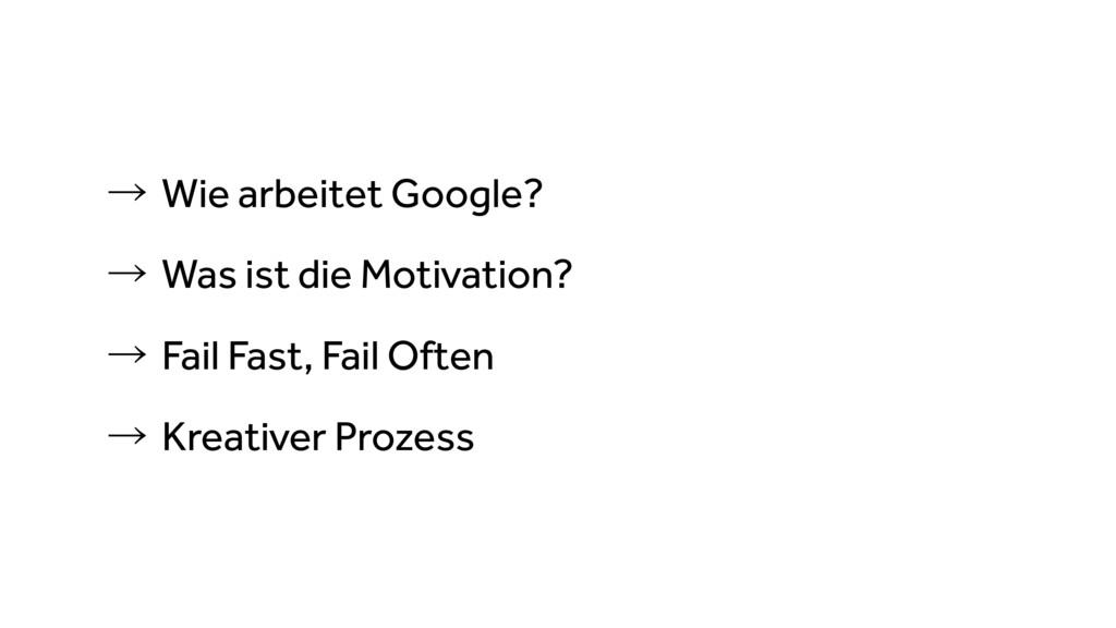 ˠWie arbeitet Google? ˠWas ist die Motivation...