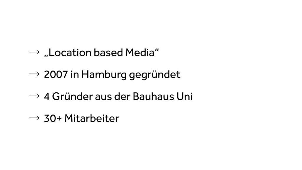 """ˠ""""Location based Media"""" ˠ2007 in Hamburg gegr..."""
