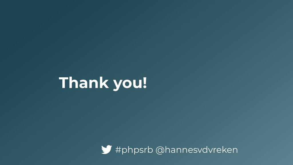 Thank you! #phpsrb @hannesvdvreken