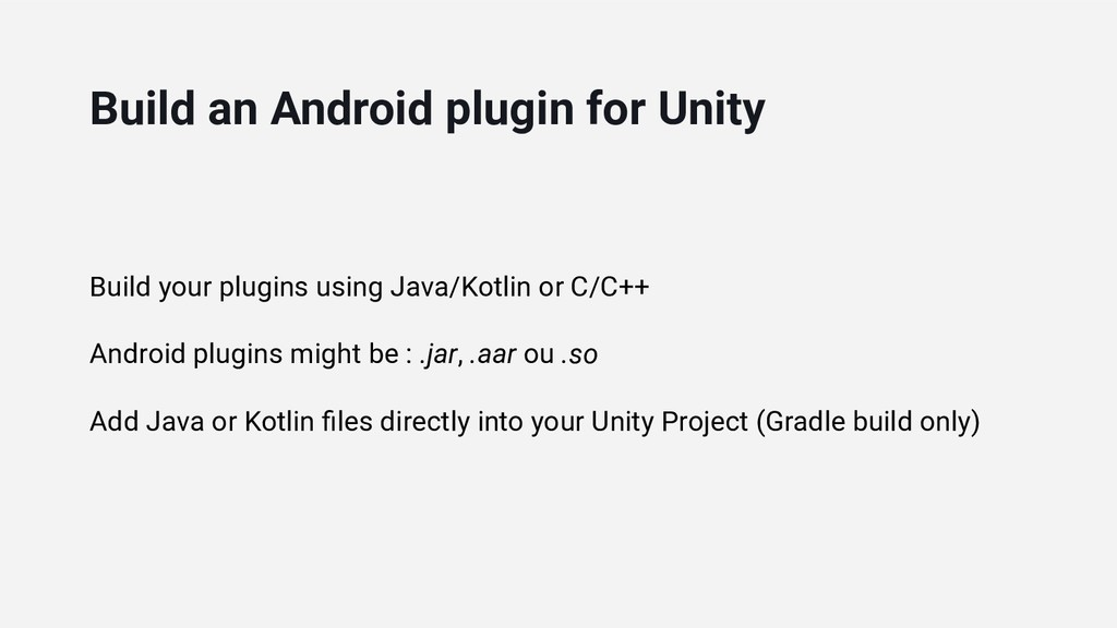 Build your plugins using Java/Kotlin or C/C++ A...