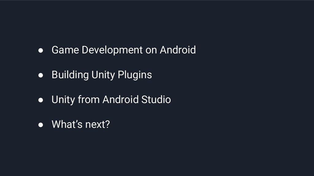 ● Game Development on Android ● Building Unity ...