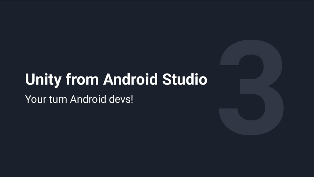 3 Unity from Android Studio Your turn Android d...
