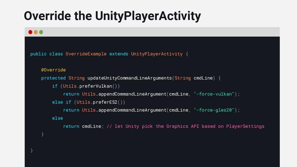 public class OverrideExample extends UnityPlaye...