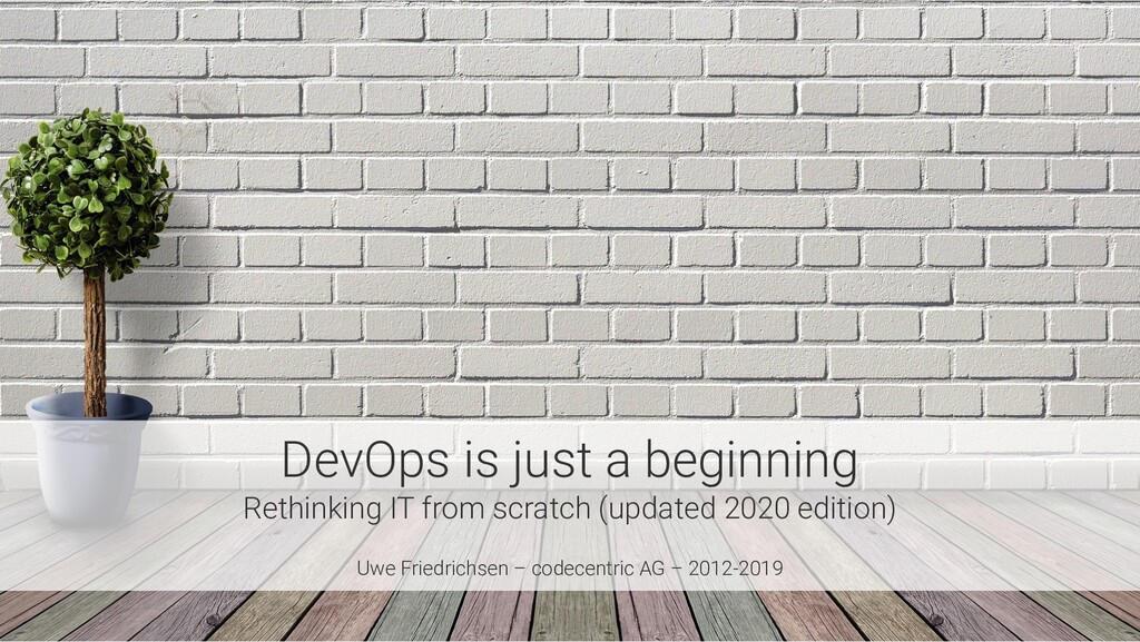 DevOps is just a beginning Rethinking IT from s...