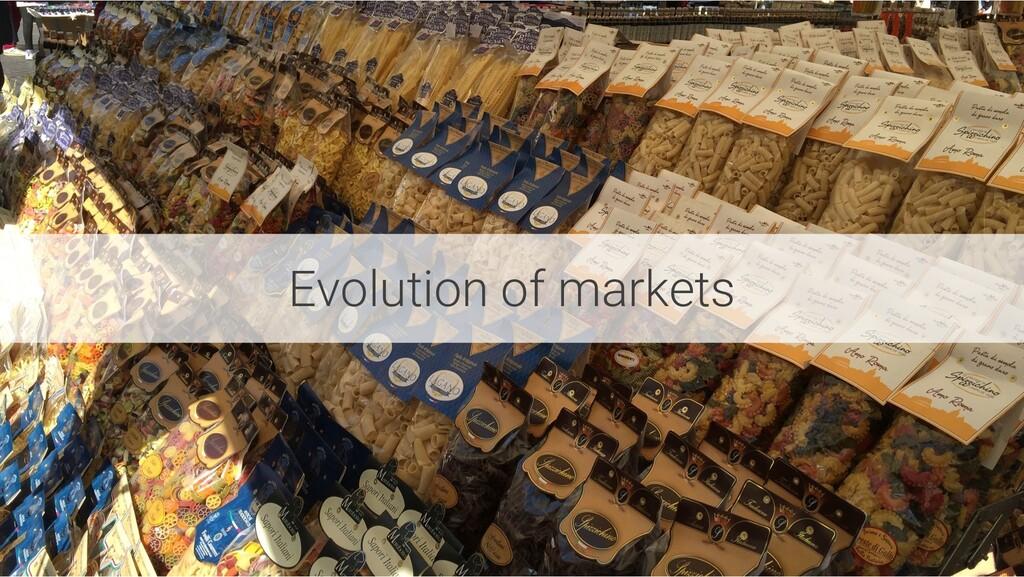 Evolution of markets