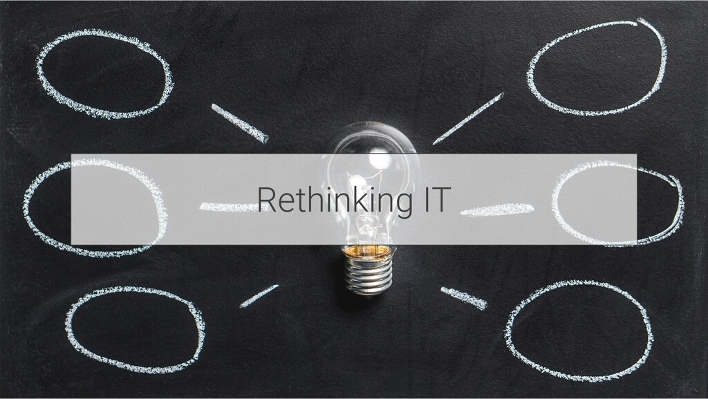 Rethinking IT