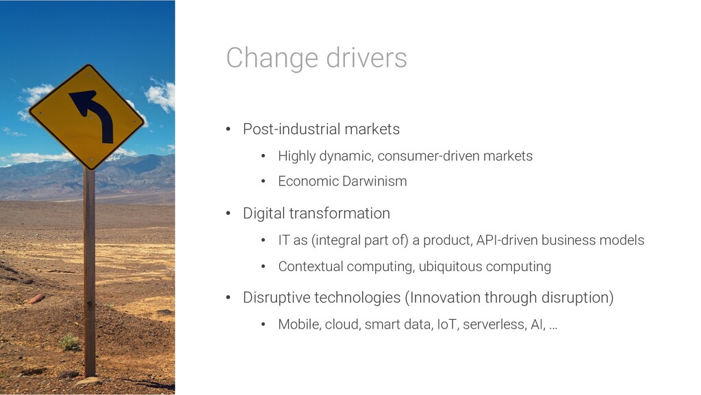 Change drivers • Post-industrial markets • High...
