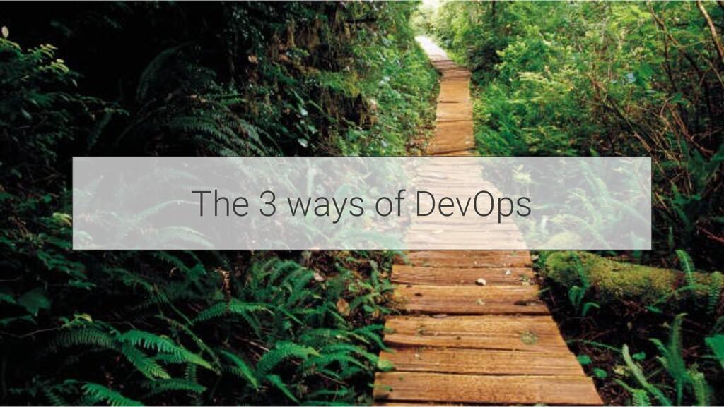 The 3 ways of DevOps