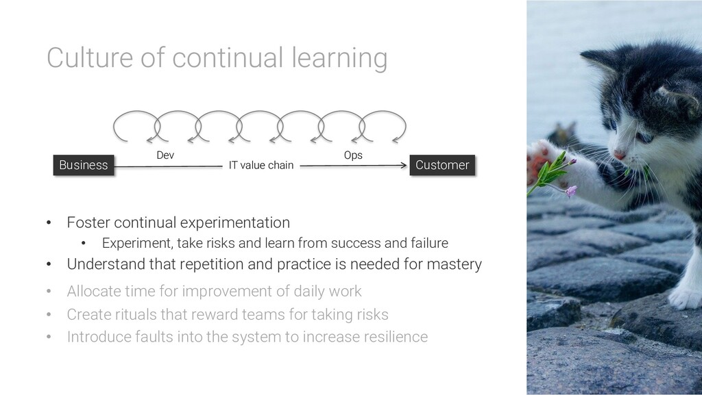 Culture of continual learning • Foster continua...