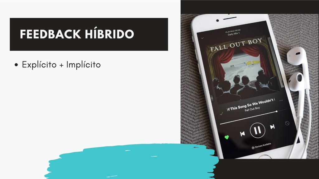 FEEDBACK HÍBRIDO Explícito + Implícito