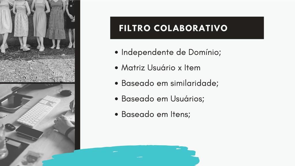 FILTRO COLABORATIVO Independente de Domínio; Ma...