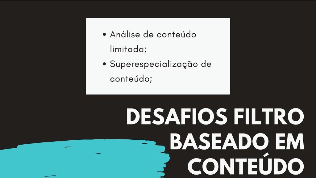 DESAFIOS FILTRO BASEADO EM CONTEÚDO Análise de ...