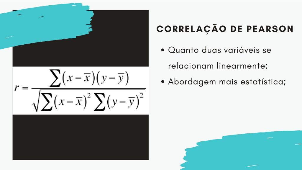 CORRELAÇÃO DE PEARSON Quanto duas variáveis se ...