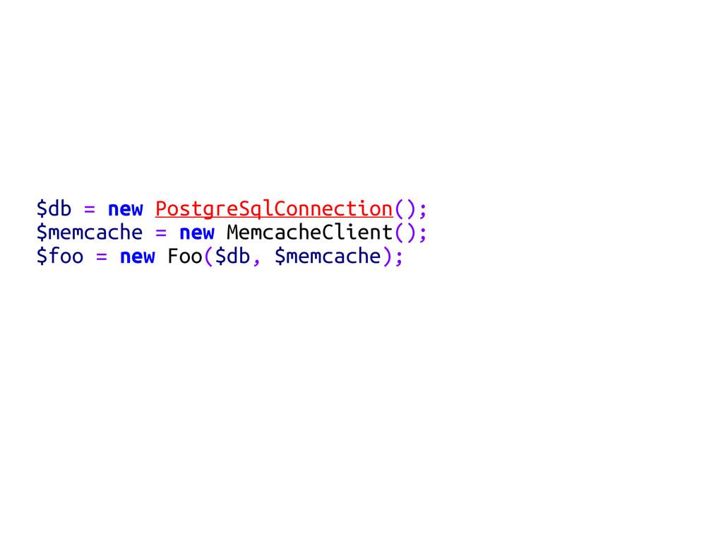 $db = new PostgreSqlConnection(); $memcache = n...
